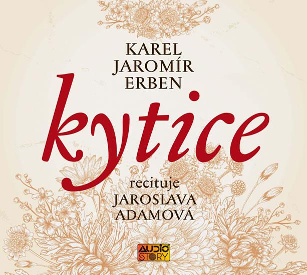 Kytice - CDmp3 (Recituje Jaroslava Adamová) - Karel Jaromír Erben