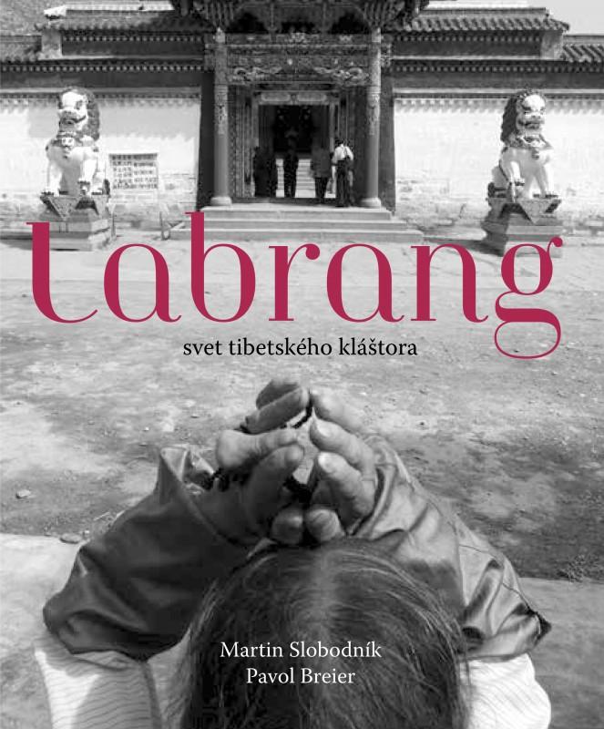 Labrang - svet tibetského kláštora - Martin Slobodník