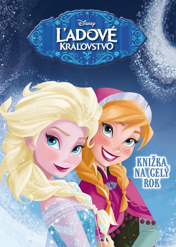 Ľadové kráľovstvo - Knižka na celý rok - Walt Disney