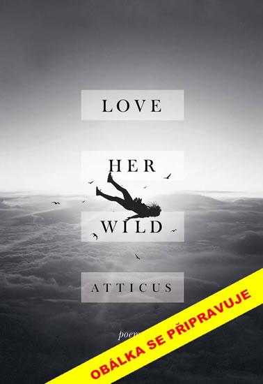 Láskou ji nespoutáš - Atticus