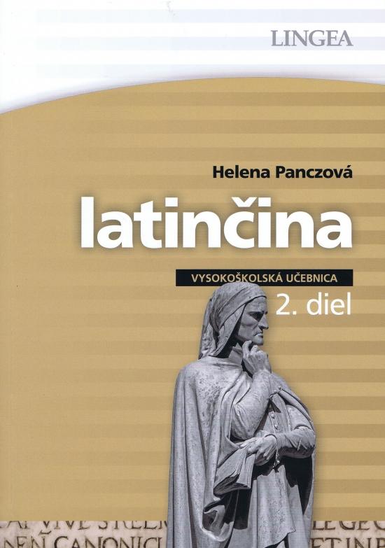 Latinčina - vysokoškolská učebnica - 2. diel - Helena Panczová