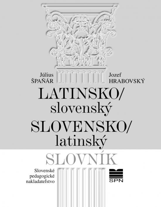 Latinsko- slovenský/ slov-latinský-8.vyd - Špaňár, Jozef Hrabovský Július