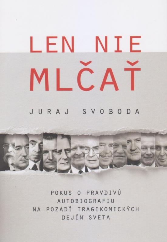 Len nie mlčať - Juraj Svoboda