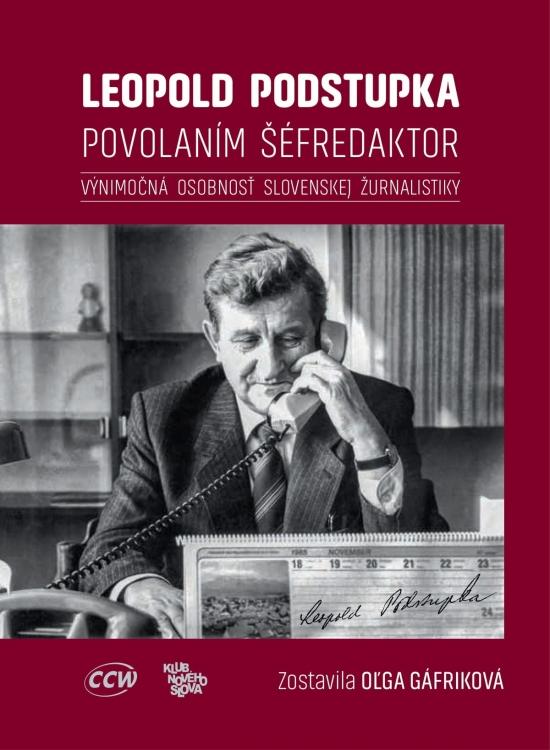 Leopold Podstupka, povolaním šéfredaktor - Oľga Gáfriková
