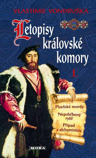 Letopisy královské komory I. - Plzeňské mordy / Nepohřbený rytíř / Případ s alchymistou - Vlastimil Vondruška