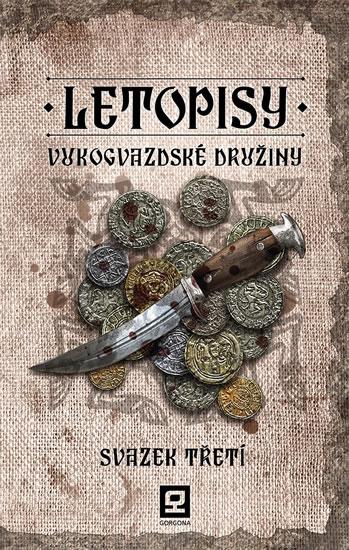 Letopisy Vukogvazdské družiny 3 - Vukogvazdská družina