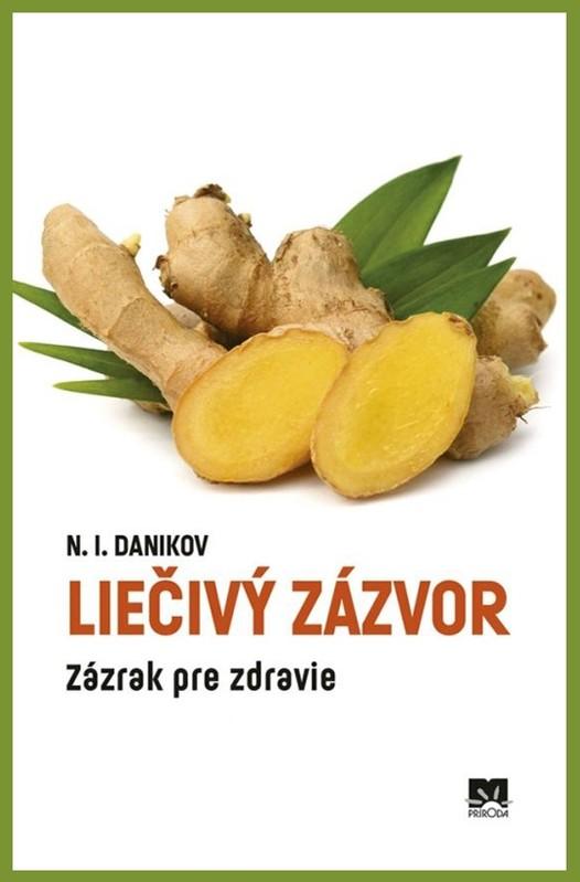 Liečivý zázvor - Zázrak pre zdravie - N. I. Danikov