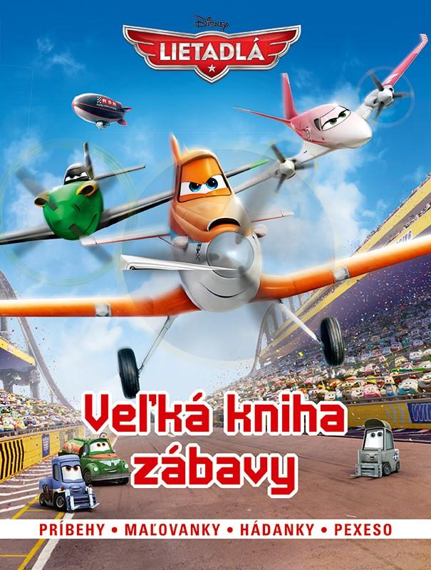 Lietadlá - Veľká kniha zábavy - príbehy, maľovanky, hádanky, pexeso - Walt Disney