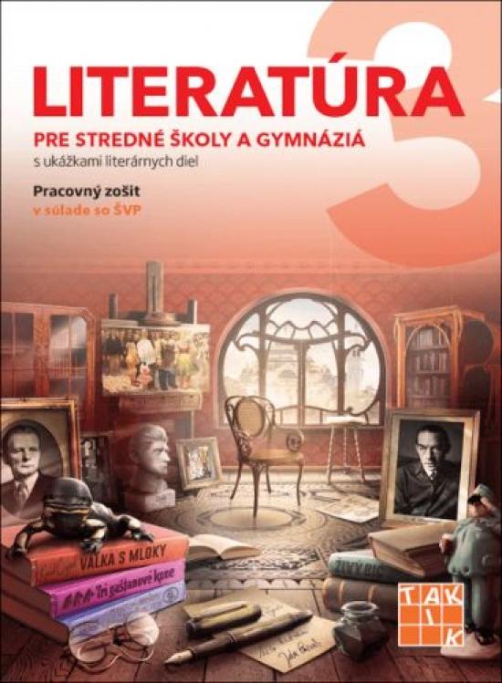 Literatúra 3 - pre SŠ a gymnáziá PZ - Kolektív autorov