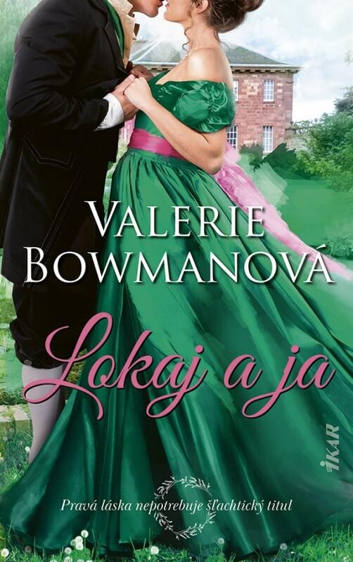 Lokaj a ja - Valerie Bowmanová