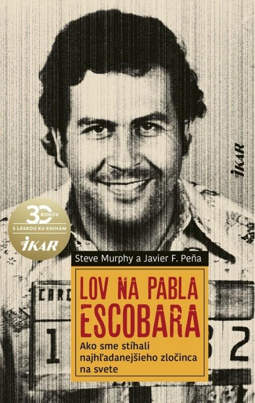 Lov na Pabla Escobara - Steve Murphy, Pena Javier