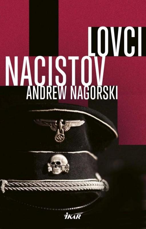 Lovci nacistov - Andrew Nagorski