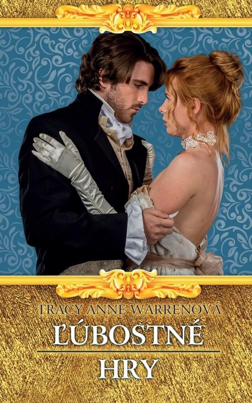 Ľúbostné hry - Tracy Anne Warrenová