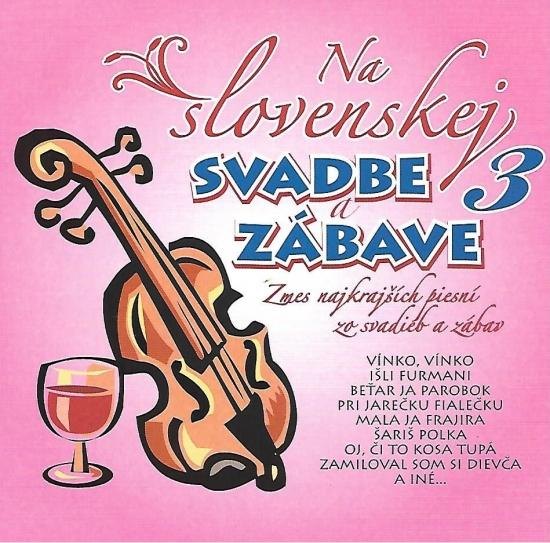Ľudovky 3 –Na Slovenskej svadbe a zábave 3.(CD) - Kolektív autorov