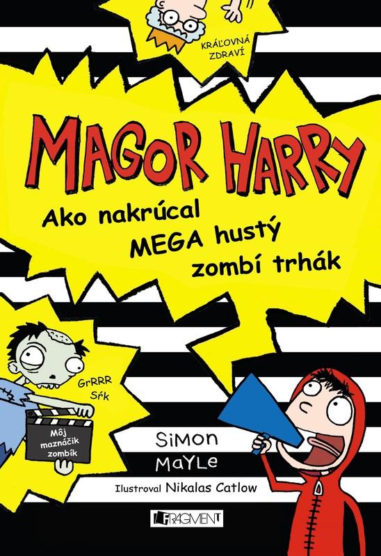 Magor Harry – Ako nakrúcal mega hustý zombí trhák - Simon Mayle