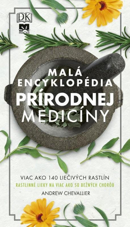 Malá encyklopédia prírodnej medicíny - Andrew Chevallier