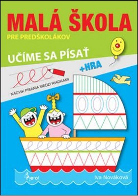 Malá škola pre predškolákov 3 - učíme sa písať - Iva Nováková