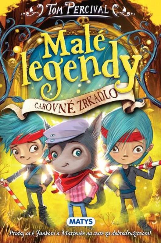 Malé legendy – Čarovné zrkadlo - Tom Percival