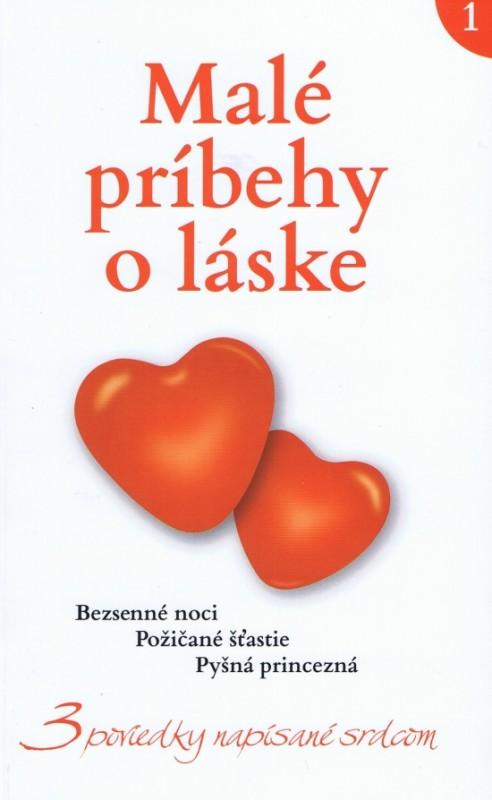 Malé príbehy o láske 1 - Dana Lehotská, Jana Melešová, Pavla Tomášová