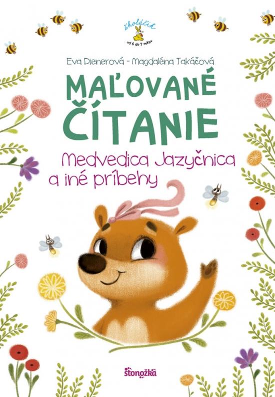 Maľované čítanie – Medvedica jazyčnica a iné príbehy - Eva Dienerová, Magdaléna Takáčová