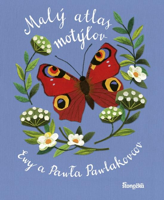 Malý atlas motýľov - Ewa Kozyrová-Pawlaková, Paweł Pawlak