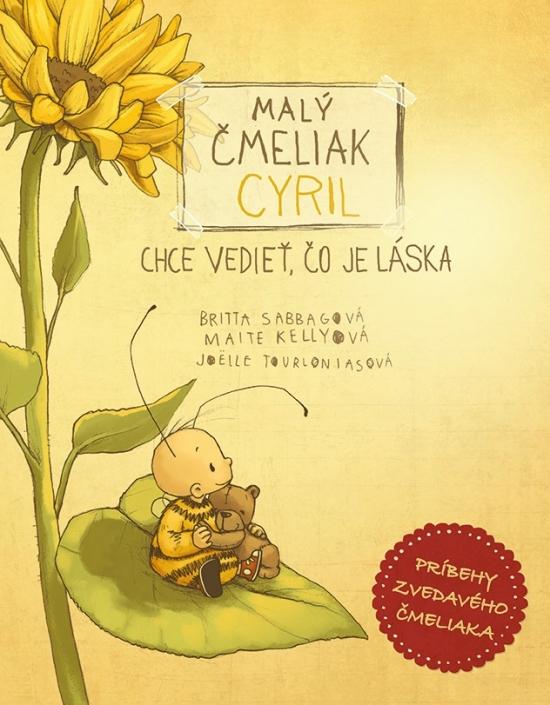 Malý čmeliak Cyril chce vedieť, čo je láska - Kolektív autorov