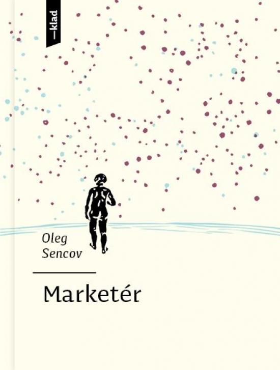 Marketér - Oleg Sencov