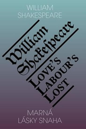 Marná lásky snaha / Love's Labour's Lost - William Shakespeare