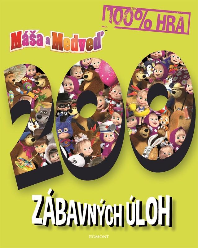 Máša a medveď - 200 zábavných úloh - kolektív autorov