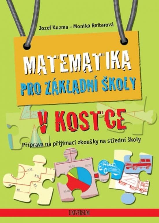 Matematika pro základní školy v kostce - Jozef Kuzma, Monika Reiterová