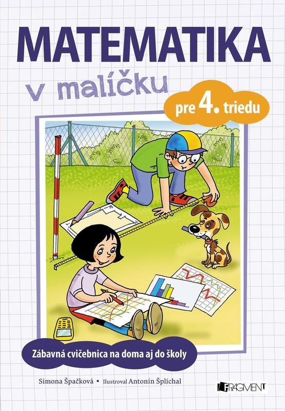 Matematika v malíčku pre 4. triedu - Simona Špačková