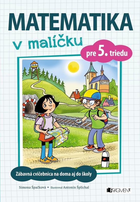 Matematika v malíčku pre 5. triedu - Simona Špačková