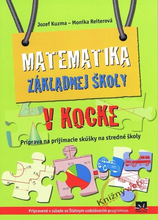 Matematika základnej školy v kocke - Jozef Kuzma Monika Reiterová,