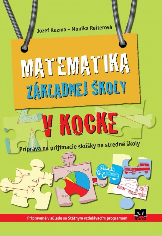 Matematika základnej školy v kocke - Jozef Kuzma, Monika Reiterová