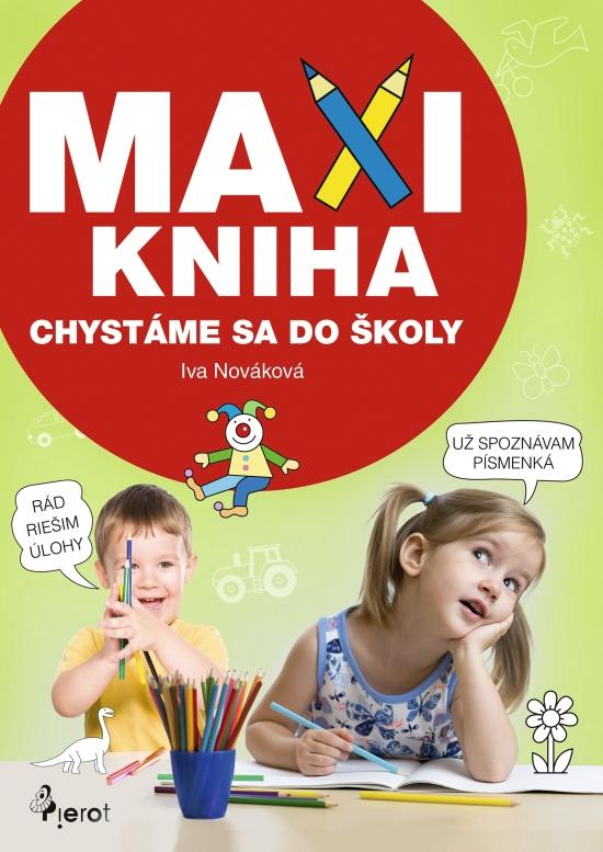 Maxi kniha- chystáme sa do školy - Iva Nováková