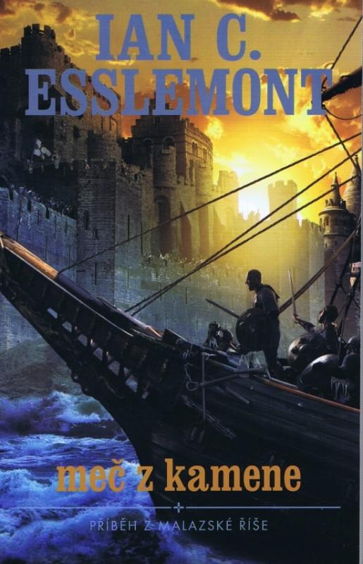 Meč z kamene (Příběh z Malazské říše) - Ian C. Esslemont