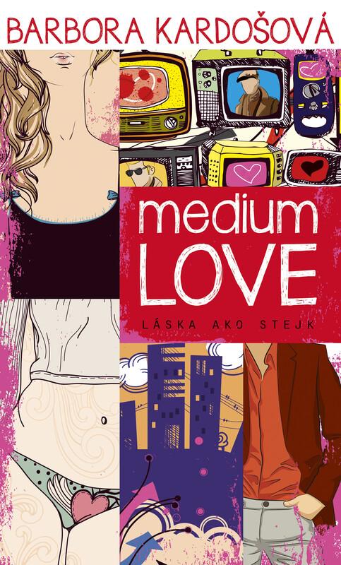 Medium Love. Láska ako stejk - Barbora Kardošová