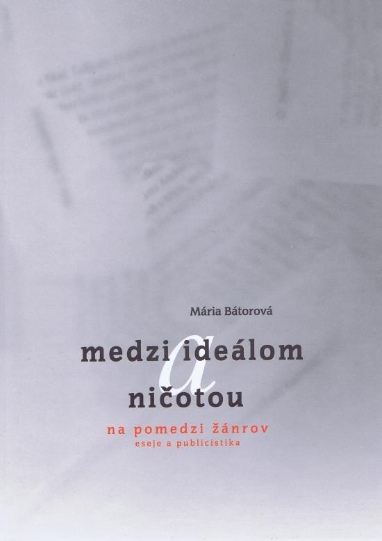 Medzi ideálom a ničotou - Mária Bátorová