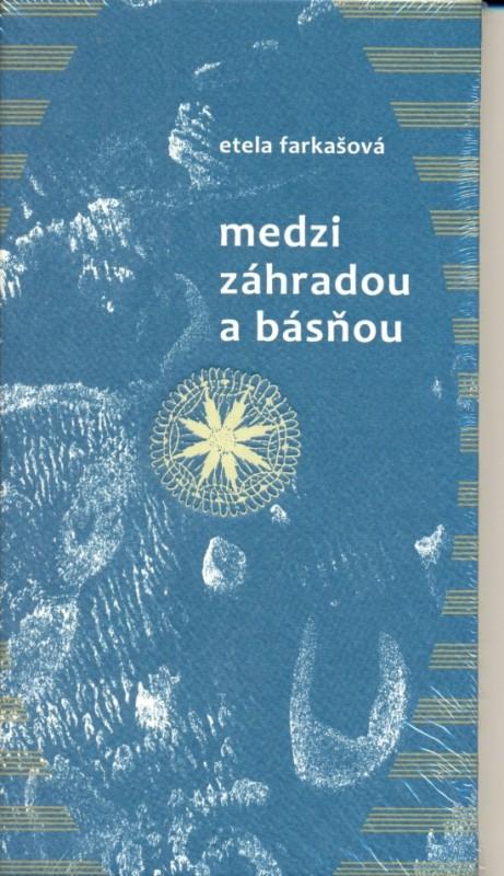 Medzi záhradou a básňou - Etela Farkašová