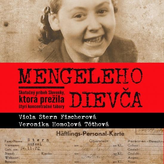 Mengeleho dievča - CD (audiokniha) - V. Stern Fischerová, V. Homolová Tóthová