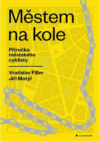 Městem na kole - Příručka městského cyklisty - Vratislav Filler, Jiří Motýl