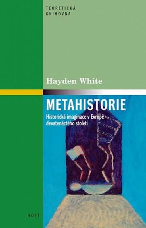 Metahistorie - Historická imaginace v Ev - White Hayden