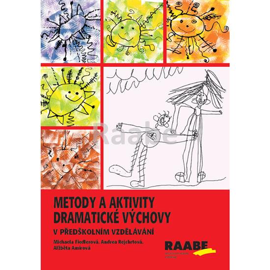Metody a aktivity dramatické výchovy v p - Kolektív