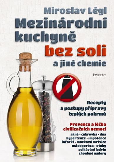 Mezinárodní kuchyně bez soli a jiné chemie - Miroslav Légl