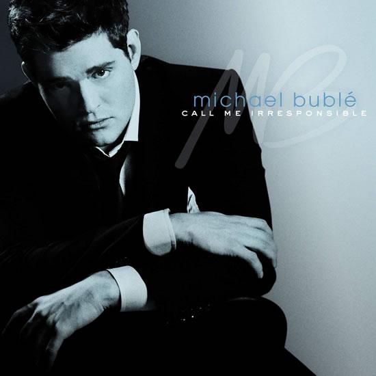 Michael Bublé: Call me irresponsible 2 C - Michael Bublé