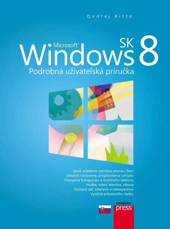 Microsoft Windows 8 SK - Podrobná užívateľská príručka - Ondřej Bitto