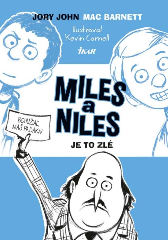 Miles a Niles (2): Je to zlé - Mac Barnett, Jory John