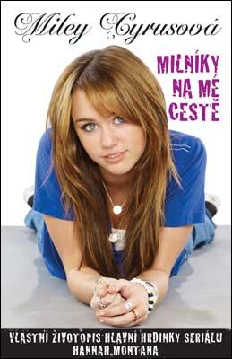 Milníky na mé cestě - Miley Cyrusová