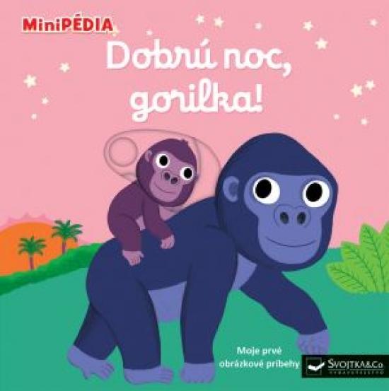MiniPÉDIA Dobrú noc, gorilka! - Nathalie Choux