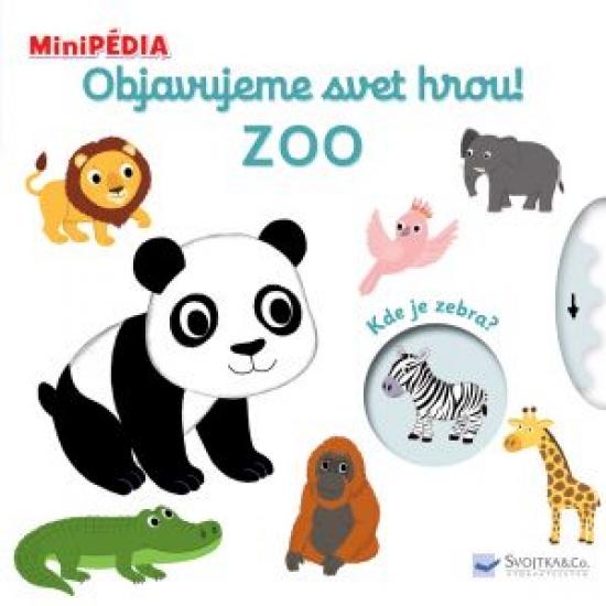 MiniPÉDIA Objavujeme svet hrou! Zoo - Nathalie Choux